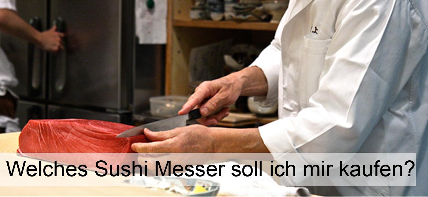 Welches Sushi Messer soll ich mir kaufen?